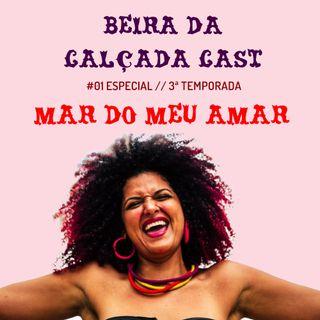 #01 Especial - Mar do Meu Amar - Beira da Calçada Cast