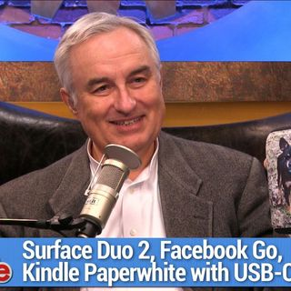TWiG 630: Did You Plug It In for Tofel? - Surface Duo 2, Facebook Go, Kindle Paperwhite with USB-C