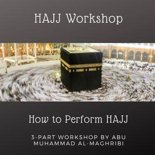 HAJJ Workshop Class#1 - Abu Muhammad Al-Maghribi