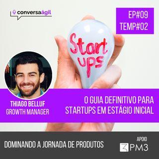 #DJP.09 - O guia definitivo para startups em estágio inicial c/ Thiago Belluf