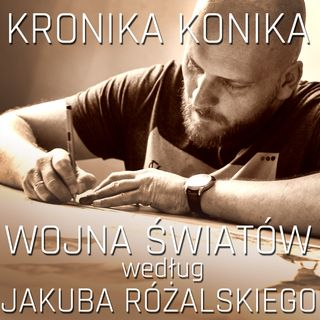 Wojna światów według Jakuba Różalskiego.