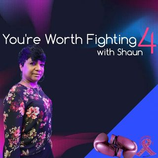 YOU'RE WORTH FIGHTING 4