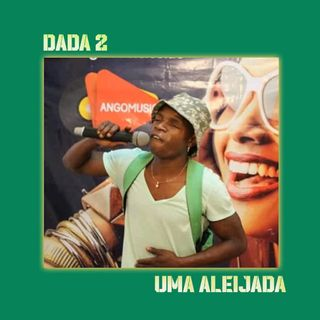 Dada 2  Uma Aleijada FEAT Chupa Cabra(Taky-News)MP3 DOWNLOAD