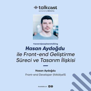 """Hasan Aydoğdu ile """"Front-end Geliştirme ve Tasarım ilişkisi"""""""