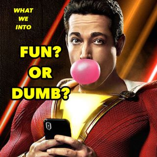 SHAZAM! REVIEW & Discussion + (20 minutes about why the new live action AKIRA is gonna blow.)
