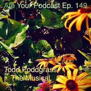Todd Poddgrass, The Musical