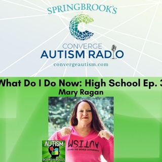 What Do I Do Now:  High School  Ep. 3