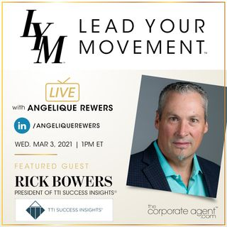 Lead Your Movement EP 28 Rick Bowers from TTI Success Insights