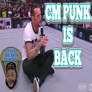 CM Punk is Back and all is right in the Wrestling World | The RCWR show 8/20/21