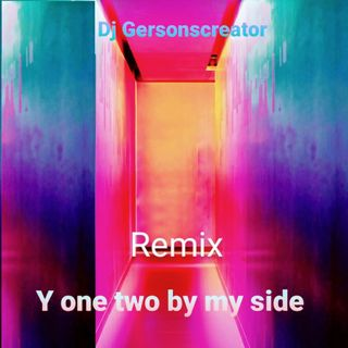 Y One two by my syde -- in de mix by Dj Gersonscreator