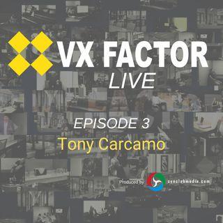 VX Factor LIVE EP 3 Tony Carcamo