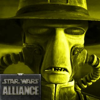 Cad Bane Returns & The Light of the Jedi Retro Review : Star Wars Alliance Episode XXXII