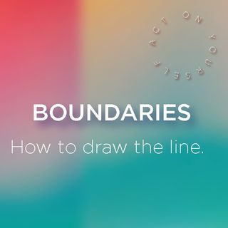 Boundaries - How to draw the line.