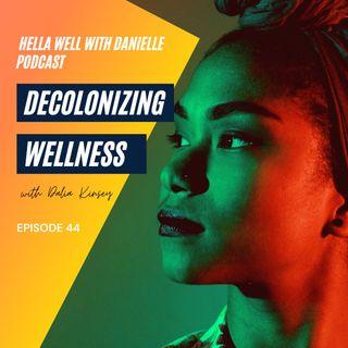 EP 44: Decolonizing Wellness