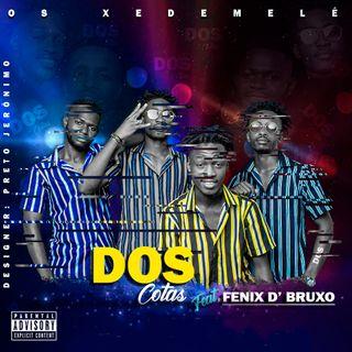 Os Xedemelé ft. Fénix De Bruxo - Dos Cotas (Afro House)