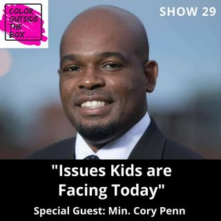 Issues Kids are Facing Today with Cory Penn