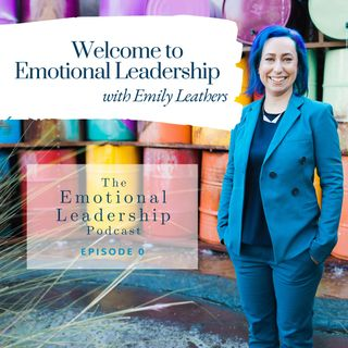 Welcome to Emotional Leadership