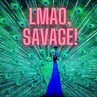 Lmao, Savage!