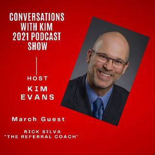 Episode #22: 'One Referral Away': How to Build a Successful Referral Network in Your Business with Rick Silva