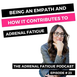 #23: Are You An Empath? Turn this Quality a Superpower and Avoid Burnout!