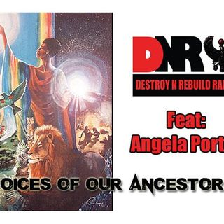 DNR Radio 146 - Angela Porter (Voices of Our Ancestors)