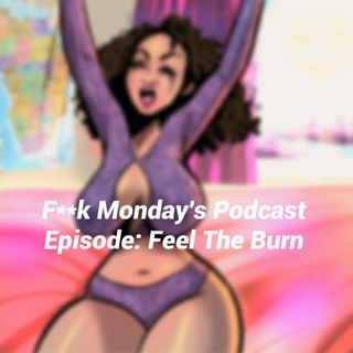 Episode 28- Feel The Burn