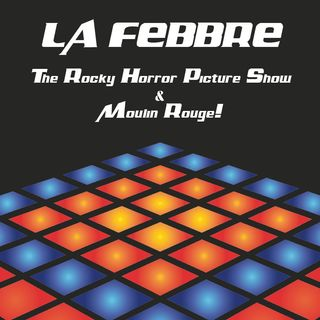 The Rocky Horror Picture Show e Moulin Rouge!