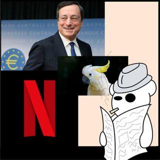 Netflix, Mario Draghi e pappagalli intelligenti