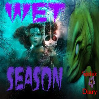 Wet Season | A Slippery Story | Podcast
