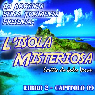 L'Isola Misteriosa Parte 2 - capitolo 09