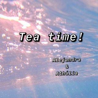 Tea time! Podcast