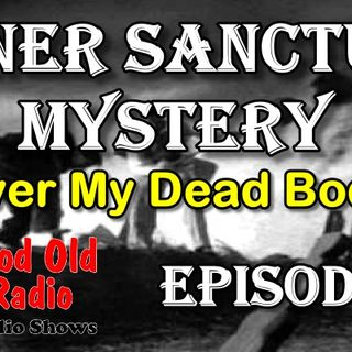 Inner Sanctum Mystery, Over My Dead Body Ep.8 | Good Old Radio #innersanctum #ClassicRadio #radio