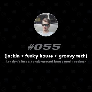 (jackin + funky house + groovy tech) #055