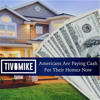 Americans Are Paying Cash For Their Homes Now