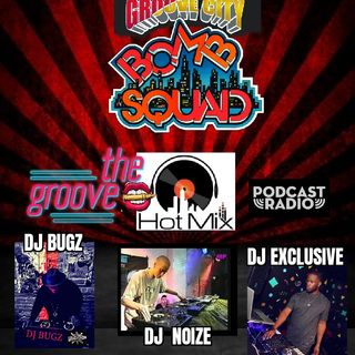 THE GROOVE HOT MIX PODCAST RADIO WIT DJ BUGZ DJ NOIZE DJ EXCLUSIVE
