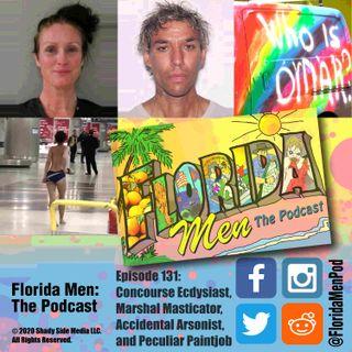 131 - Concourse Ecdysiast, Marshal Masticator, Accidental Arsonist, and Peculiar Paintjob
