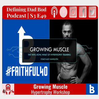 S3 E49 - Growing Muscle