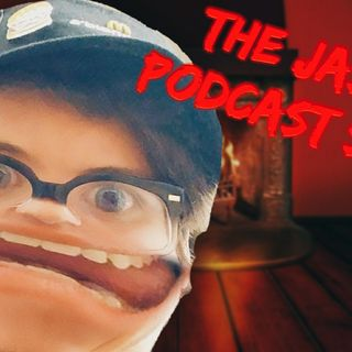 The Jason Podcast Show! Episode 2