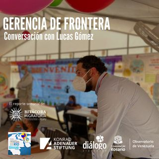 Gerencia de Frontera, conversación con Lucas Gómez
