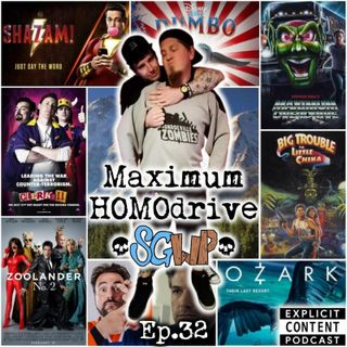 Ep 32 - Maximum HOMOdrive