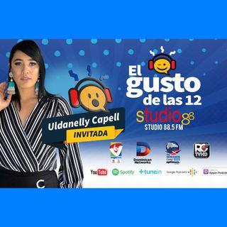 El Gusto de las 12- Episodio 56- 16 Septiembre-2019 Uldanelly Capell