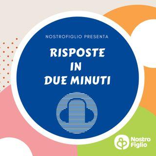 Risposte in 2 minuti by NostroFiglio.it