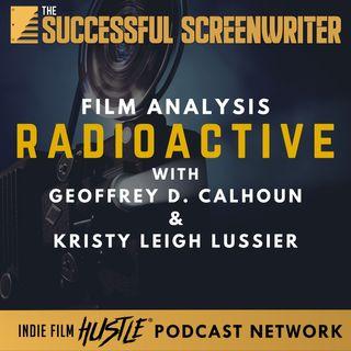 Ep53 - Radioactive - Film Analysis with Geoffrey D. Calhoun & Kristy Leigh Lussier