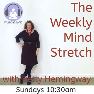 The Weekly Mind Stretch with Betty Hemingway Episode 1