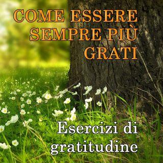 Come essere sempre più grati. Esercizi di gratitudine