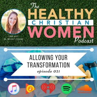 Episode 021 - Allowing Your Transformation