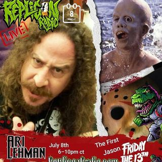 Ari lehman  The first Jason 7/8/19 Replicon Radio