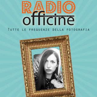 Puntata n.6 Radio Officine_Intervista a Benedetta Donato con Veronica Garra