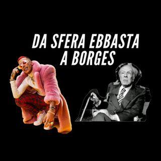 Da Sfera Ebbasta a Borges - La ricerca dell'immortalità