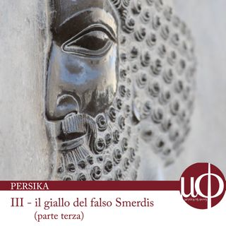 Persika - Il giallo del falso Smerdis - terza puntata